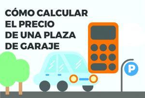 Cómo calcular el precio de una plaza de garaje en 7 pasos